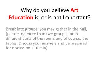 Why do you believe  Art Education  is, or is not Important?