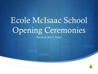Ecole McIsaac  School Opening Ceremonies