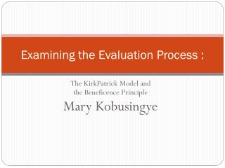 Examining the  Evaluation Process :