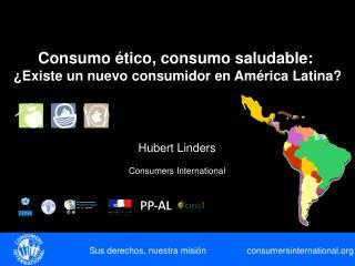 Consumo  ético, consumo saludable:  ¿ Existe un nuevo consumidor en América Latina ?