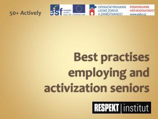 Best  practises employing and  activization  seniors