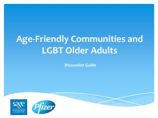Age-Friendly Communities and LGBT Older  Adults