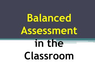 Balanced Assessment  in the Classroom