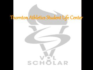 Thornton Athletics Student Life Center