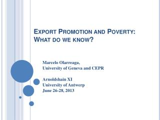 Export Promotion and  Poverty :  What  do  we  know?