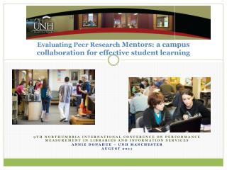Evaluating Peer Research  Mentors: a campus collaboration for effective student learning