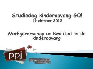 Studiedag kinderopvang GO! 19 oktober 2012