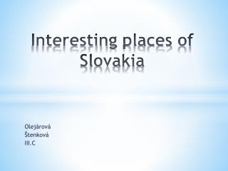 Interesting places of  Slovakia