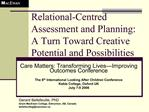 Relational-Centred Assessment and Planning: A Turn Toward Creative Potential and Possibilities