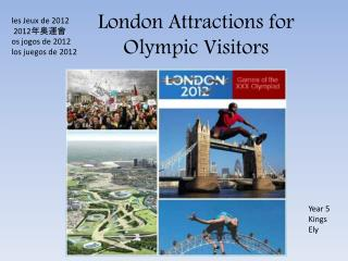 London Attractions for Olympic Visitors