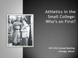 Athletics in the  Small College:  Who's on First?