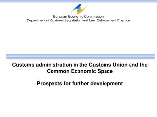 Eurasian Economic Commission Department of Customs Legislation and Law Enforcement Practice
