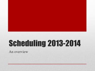 Scheduling 2013-2014
