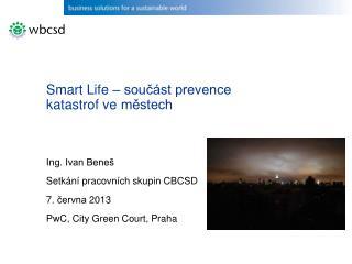 Smart  Life – součást prevence katastrof ve  městech