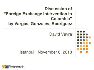 "Discussion of ""Foreign Exchange Intervention in Colombia"" by Vargas, Gonzales, Rodriguez"