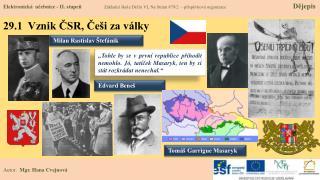 29.1   Vznik ČSR, Češi za války