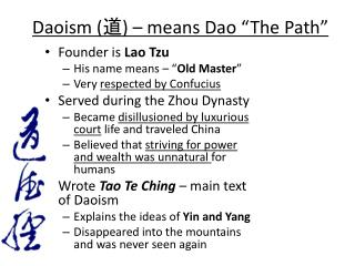 "Daoism ( 道 ) – means Dao ""The Path"""