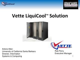 Vette LiquiCool TM  Solution
