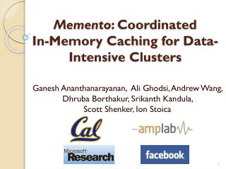 Memento :  Coordinated            In-Memory  Caching  for  Data-Intensive Clusters