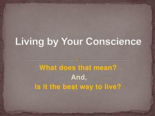Living by Your Conscience