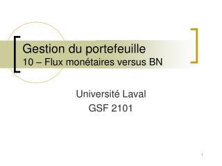Gestion du portefeuille 10  –  Flux monétaires versus BN