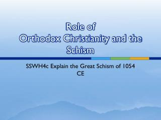 Role of  Orthodox Christianity and the Schism