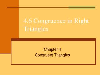 4.6 Congruence in Right Triangles