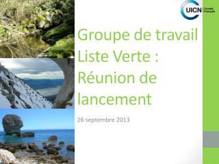 Groupe de travail Liste  V erte : Réunion de lancement