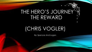 The  Hero's Journey  The Reward  (Chris vogler)