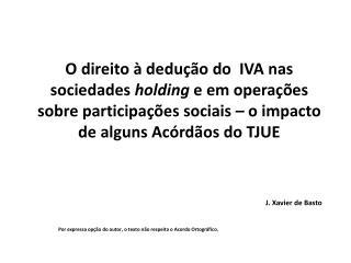 J. Xavier de Basto Por expressa opção do autor, o texto não respeita o Acordo Ortográfico.