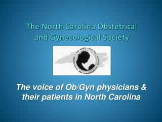 The North Carolina Obstetrical and Gynecological Society