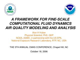 A FRAMEWORK FOR FINE-SCALE COMPUTATIONAL FLUID DYNAMICS AIR QUALITY MODELING AND ANALYSIS