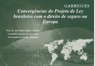 Convergências  do  Projeto  de Ley brasileiro  com  o  direito  de seguro  na  Europa