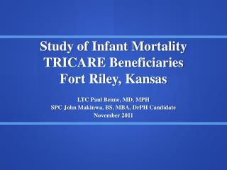 Study of Infant Mortality TRICARE Beneficiaries Fort Riley, Kansas