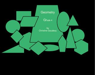 Geometry Gr ade 4 by Christine Goudeau