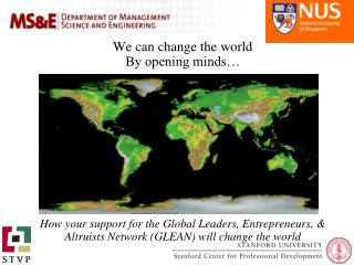 We can change the world By opening minds          How your support for the Global Leaders, Entrepreneurs,  Altruists Net