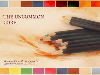 THE UNCOMMON CORE