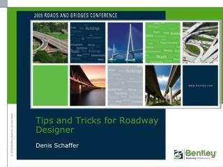 Tips and Tricks for Roadway Designer