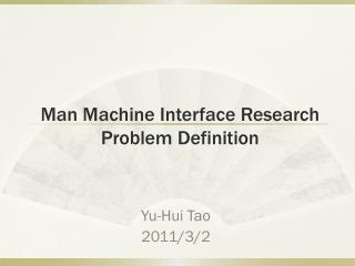 Man Machine Interface Research Problem Definition