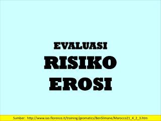 EVALUASI RISIKO EROSI