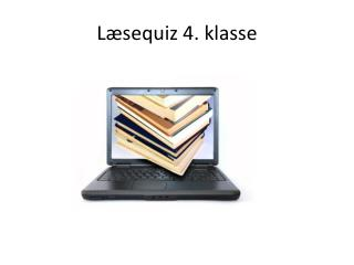 Læsequiz 4. klasse
