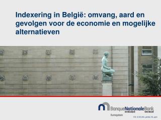 Indexering in België: omvang, aard en gevolgen voor de economie en mogelijke alternatieven