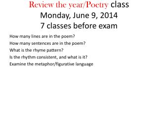 Review the year/Poetry  class Monday, June  9, 2014  7 classes  before  exam