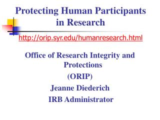 Protecting Human Participants in Research orip.syr/humanresearch.html