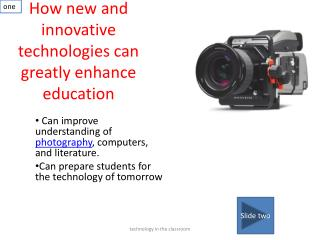 How new and innovative technologies can greatly enhance education