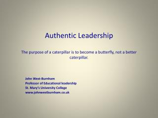 John West-Burnham Professor of Educational leadership St. Mary's University College