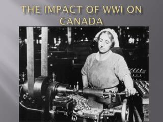 The Impact of WWI on Canada