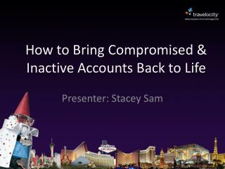How to Bring Compromised & Inactive Accounts Back to Life