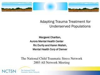 Adapting Trauma Treatment for Underserved Populations