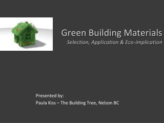 Green Building Materials Selection, Application & Eco-implication